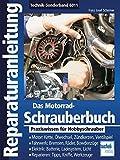 Das Motorrad-Schrauberbuch: Praxiswissen für...